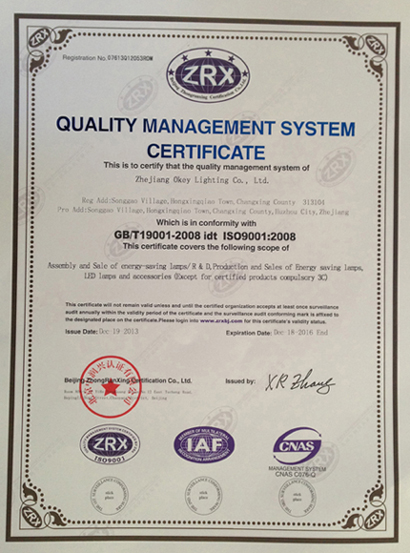 We passed ISO9001 quality control system in 2012. Zhejiang Okey lighting Co., Ltd. is severely working as per ISO9001 Quality Control System. This is specially important for Quality Control.